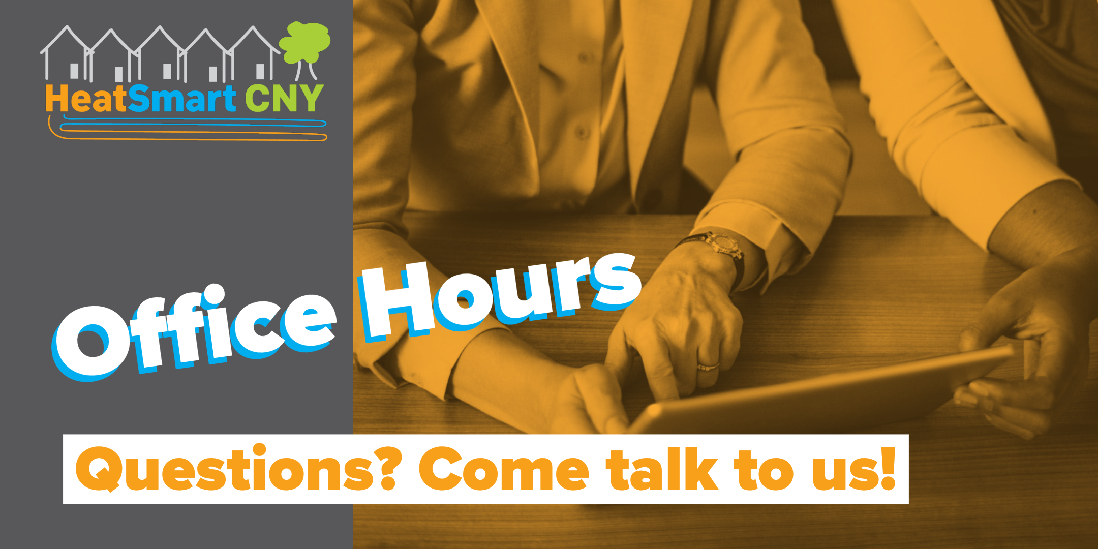 Office Hours: got questions?  Come talk to us!
